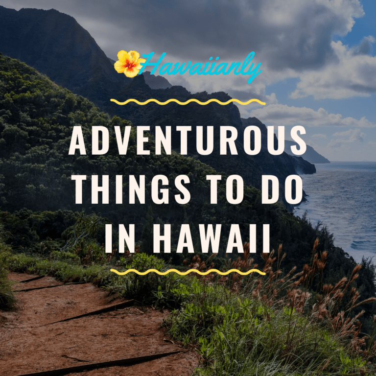 12 Adventurous Things To Do In Hawaii [Thrill Seekers Paradise]