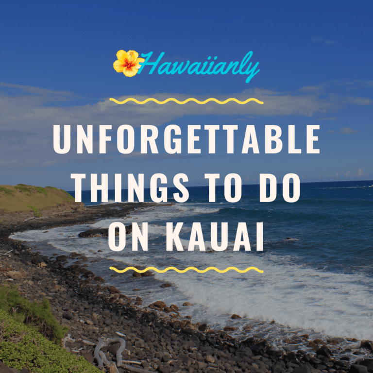 8 Things To Do On Kauai for an Unforgettable Vacation